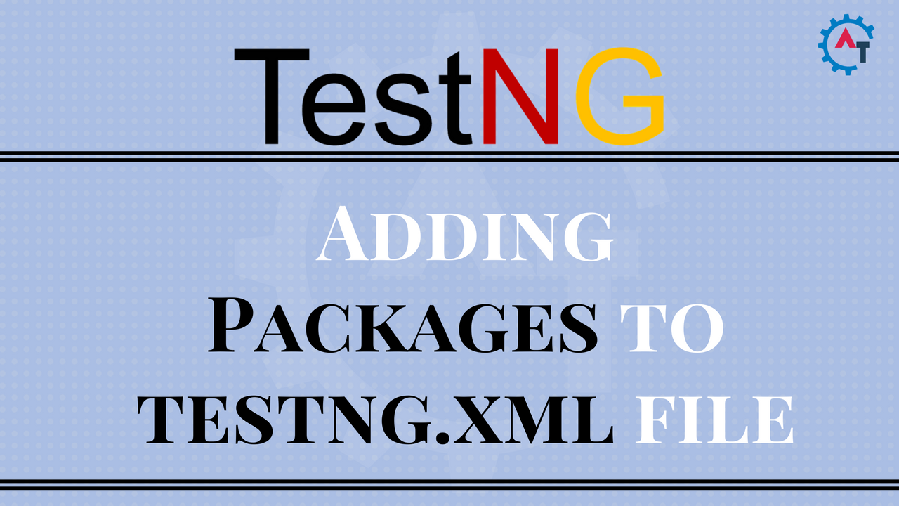 Adding Packages to testng.xml file