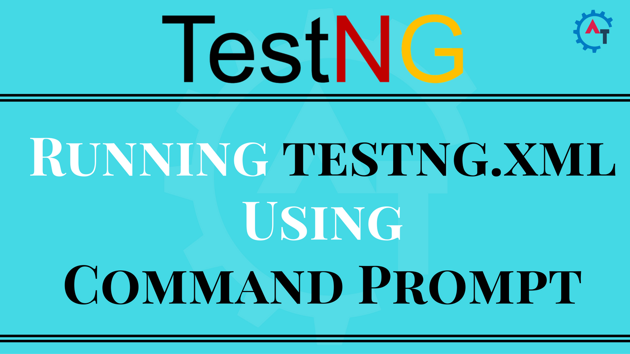 Running testng.xml Using Command Prompt (1