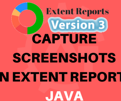CAPTURE SCREENSHOTS IN EXTENT REPORTS JAVA