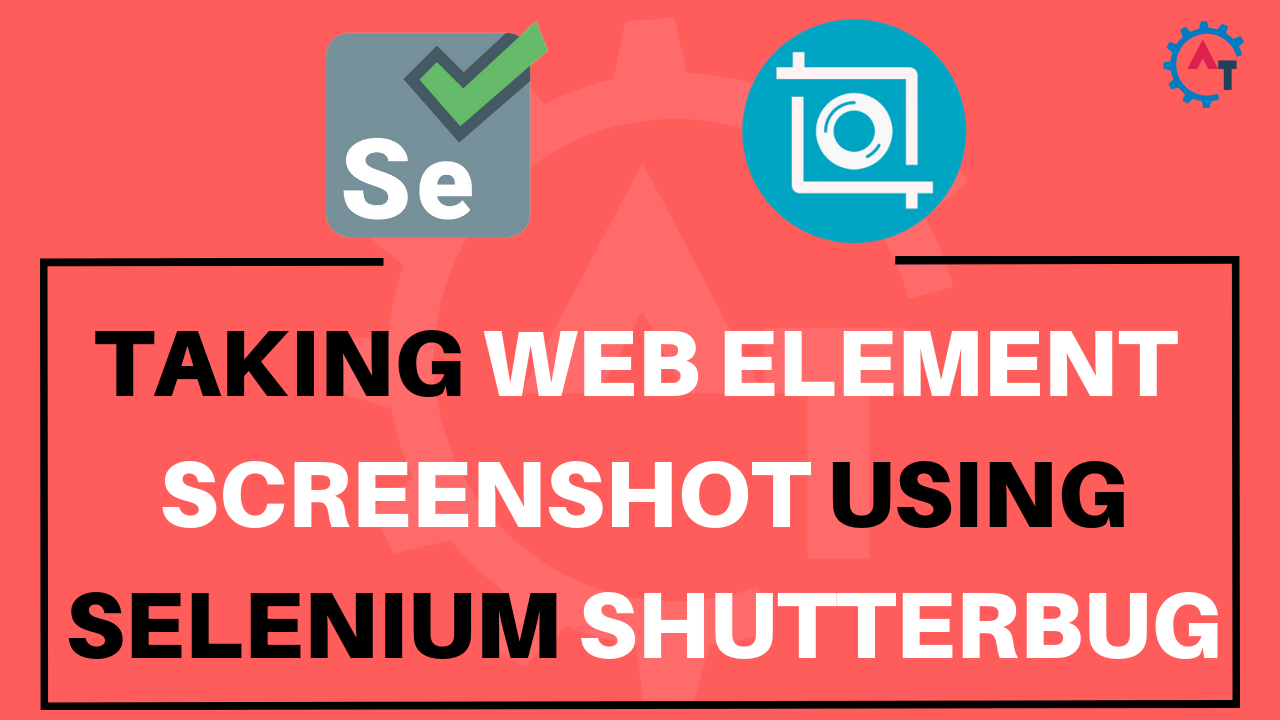 How to Take WebElement Screenshot using Selenium ShutterBug